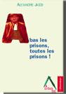 A bas les prisons, toutes les prisons, Insomniaque