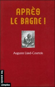 Aprs le bagne, Liard-Courtois, Les Passs Simples, 2005