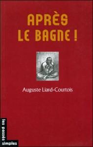 Après le bagne, Liard-Courtois, Les Passés Simples, 2005