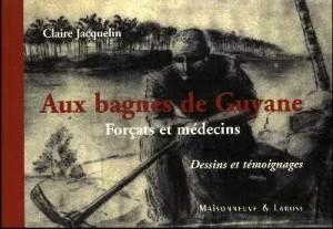 Aux bagnes de Guyane