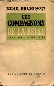 René Belbenoit, Les compagnons de la Belle
