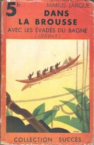 Dans la brousse avec les évadés du bagne, Marius Larique, coll. Succès, 1933