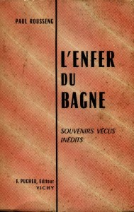 Paul Rousseng, l\'enfer du bagne