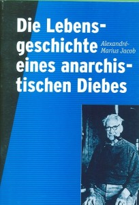 Die Gescchichte eines anarchistes Diebes