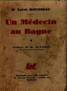 Un médecin au bagne, Louis Rouseau, ed. Fleury, 1930