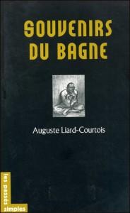 Souvenirs dui bagne, Liard-Courtois, Les Passés Simples, 2005